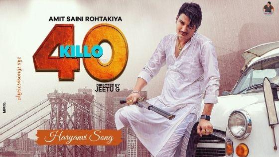 40 KILLO LYRICS - Amit Saini Rohtakiya | Haryanvi Song | Lyrics4songs.xyz