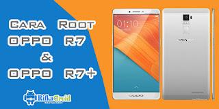 Cara Root Oppo R7 & R7+ Dalam Sekali Klik