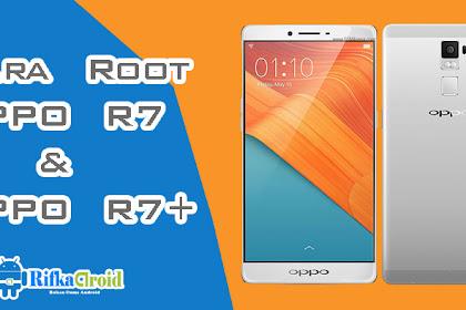 Cara Root Oppo R7 & R7+ Dalam Sekali Klik!