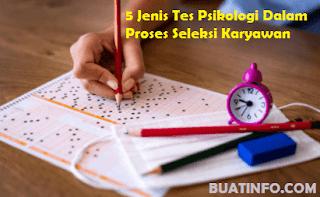 Buat Info - Ketahui 5 Jenis Tes Psikologi yang Biasa Digunakan Dalam Seleksi Karyawan