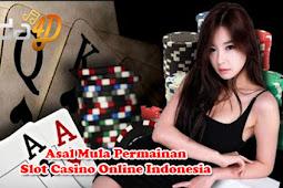 Asal Mula Permainan Slot Casino Online Indonesia