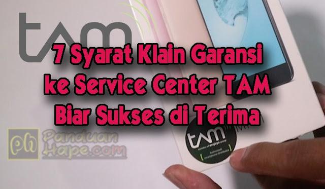 7 Syarat Klain Garansi ke Service Center TAM Biar Sukses di Terima