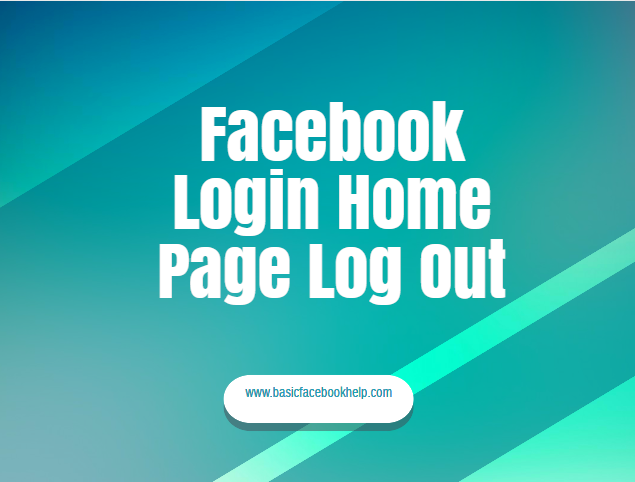 Facebook Login Home Page Log Out