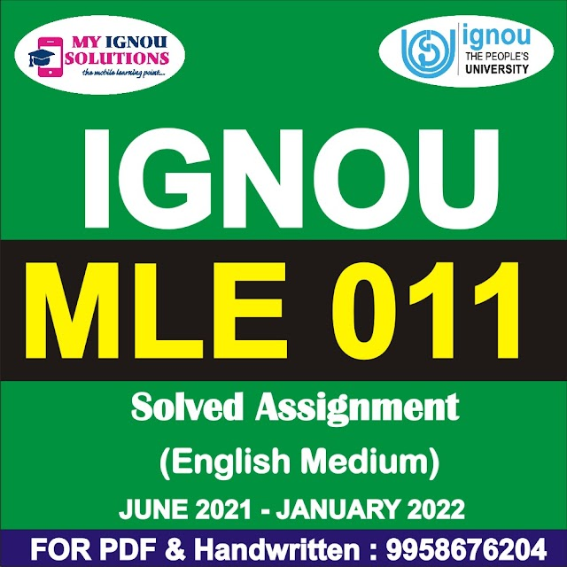 MLE 011 Solved Assignment 2021-22