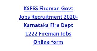 KSFES Fireman Govt Jobs Recruitment 2020-Karnataka Fire Dept 1222 Fireman Jobs Online form, Physical Tests PST
