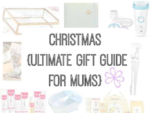 Christmas Gift Guide {Ultimate Gift Guide For Mums}