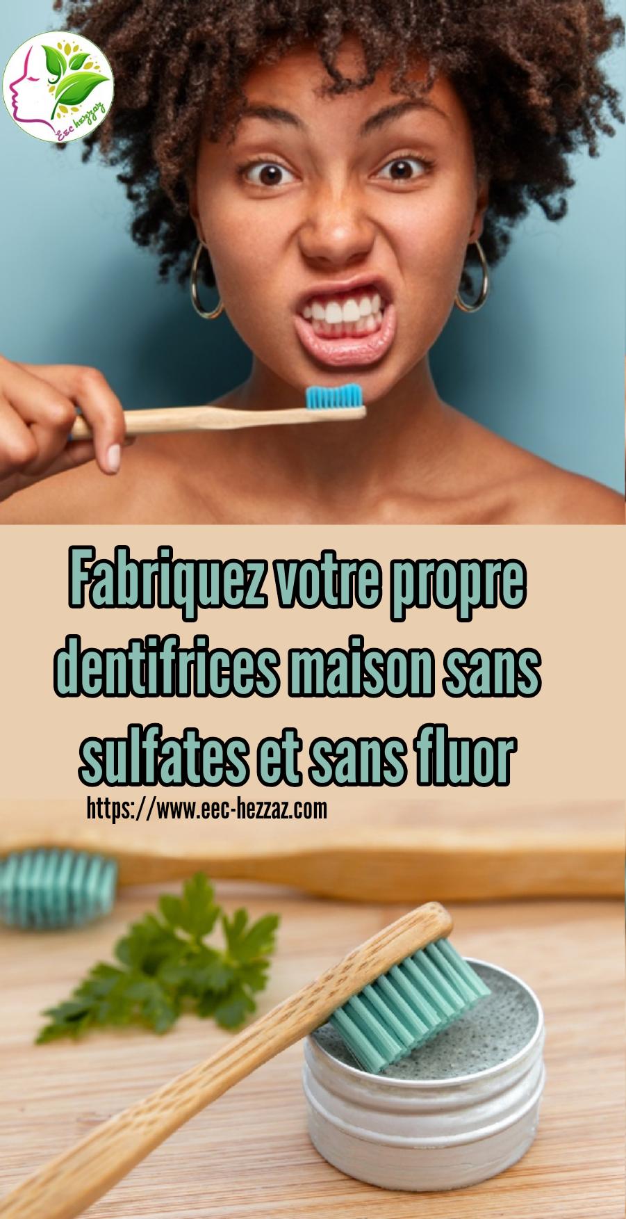 Fabriquez votre propre dentifrices maison sans sulfates et sans fluor