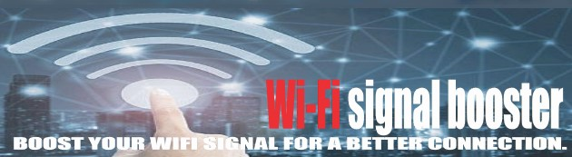 BOOST YOUR WIFI SIGNAL FOR A BETTER CONNECTION