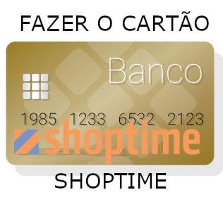Como fazer Cartõ Shoptime