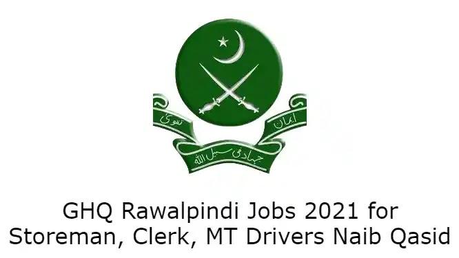 GHQ Rawalpindi Jobs 2021 for MT Drivers, Naib Qasid, Storeman, Clerk
