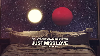 Benny Benassi & Burak Yeter Ft. Saint Wilder - Just Miss Love