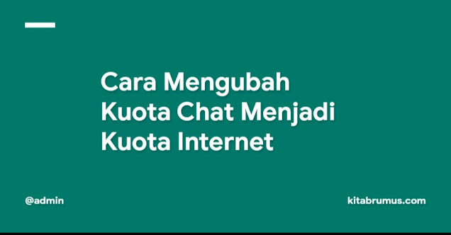 Cara Mengubah Kuota Chat Menjadi Kuota Internet