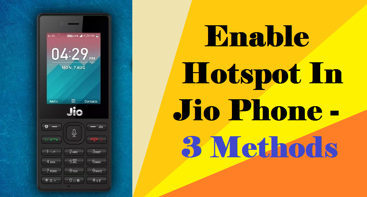 How to use Hotspot in Jio Phone – 4 Ways To Enable Jio Phone