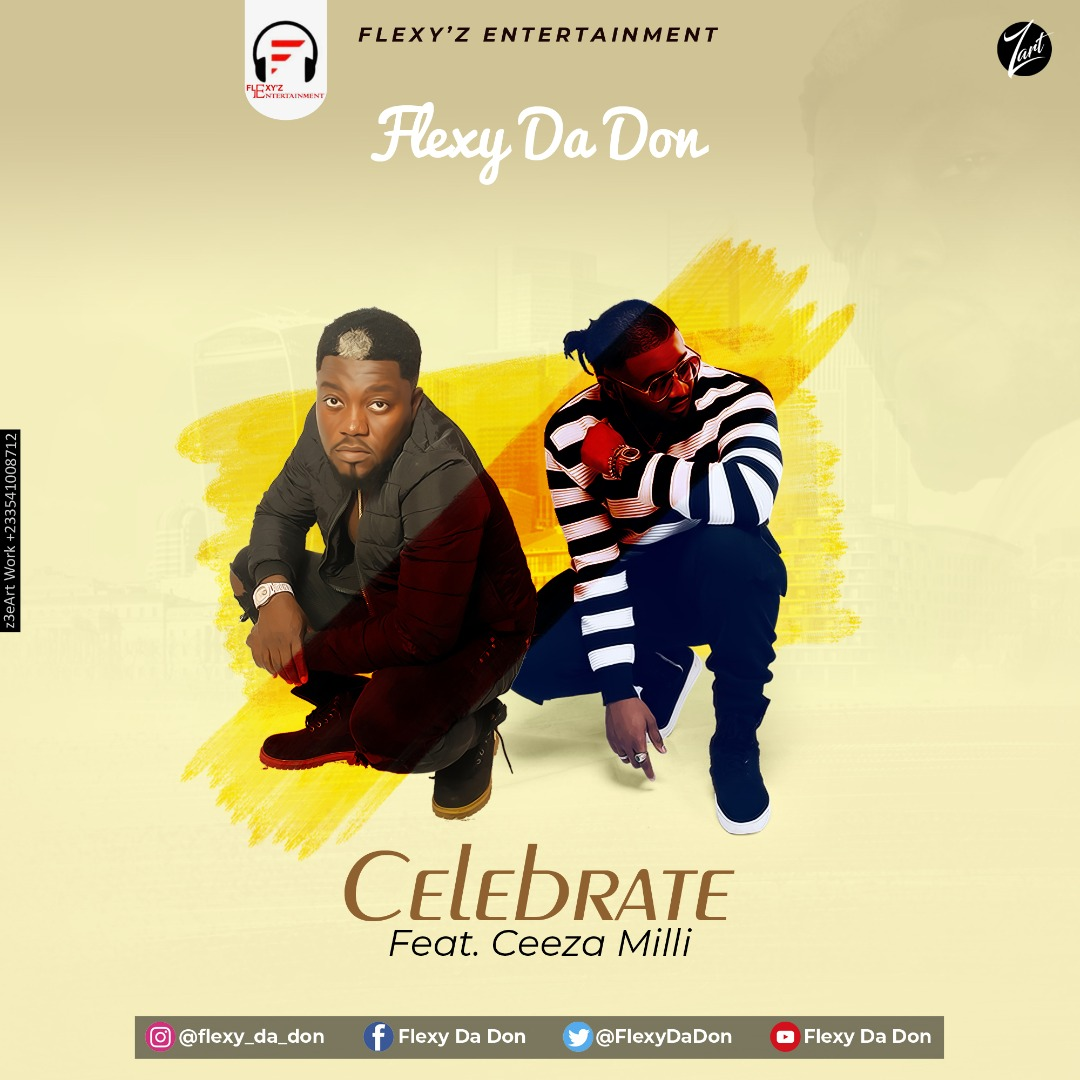 Flexy Da Don – Celebrate feat. Ceeza Milli