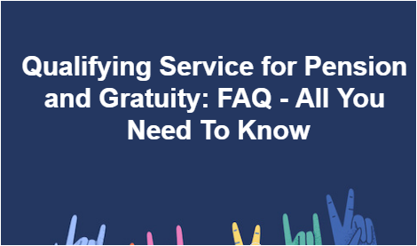 qualifying-service-for-pension-and-gratuity-faq