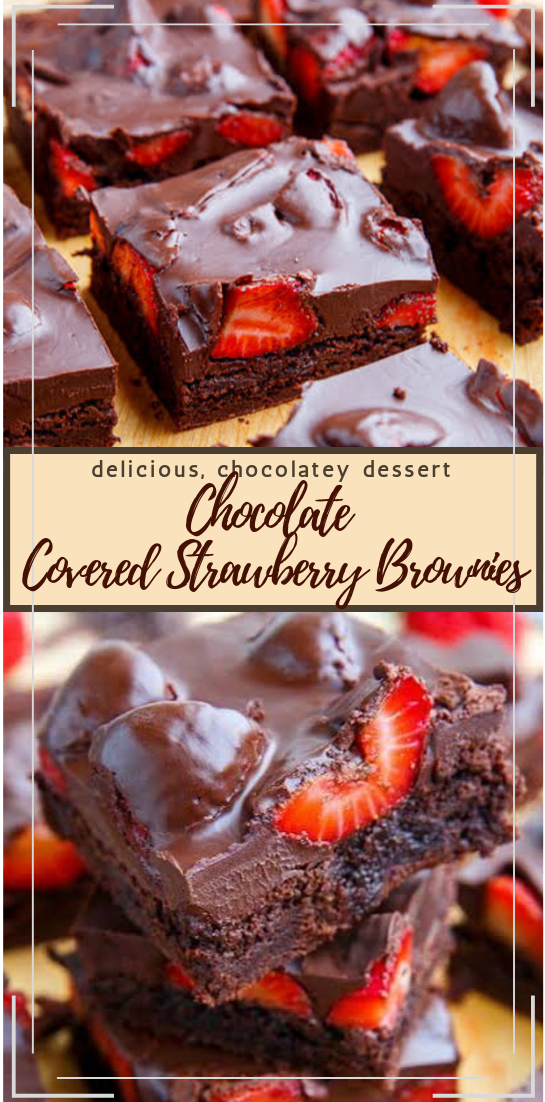 Chocolate Covered Strawberry Brownies #desserts #cakerecipe #chocolate #fingerfood #easy
