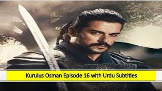 Kurulus Osman season 1 Episode 16 with Urdu Subtitles