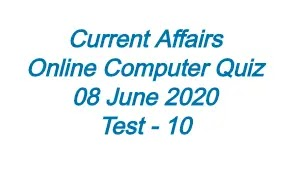 Current Affairs Quiz Test-10 2020