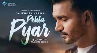 PEHLA PYAR Lyrics - Gajendra Verma | Summary (Album)