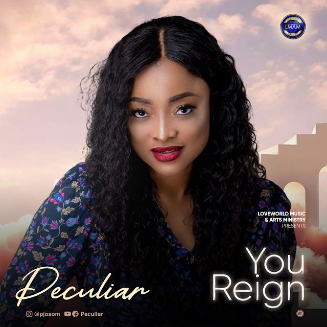 [Music] You Reign - Peculiar