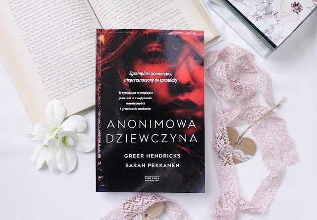 """""""Anonimowa dziewczyna"""" Sarah Pekkanen, Greer Hendricks - recenzja przedpremierowa"""