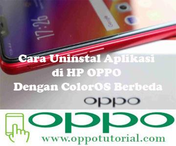 Cara Uninstal Aplikasi di HP OPPO Dengan ColorOS Berbeda