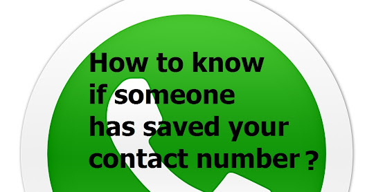 How to find if someone has saved your contact through whatsapp?!!