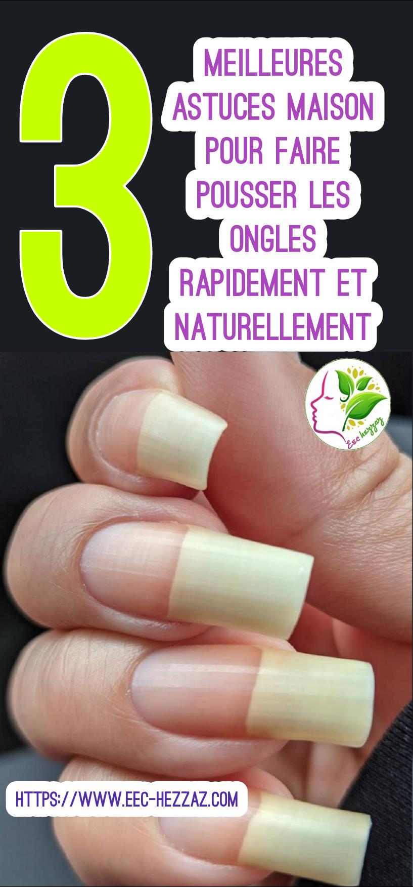 3 meilleures astuces maison pour faire pousser les ongles rapidement et naturellement
