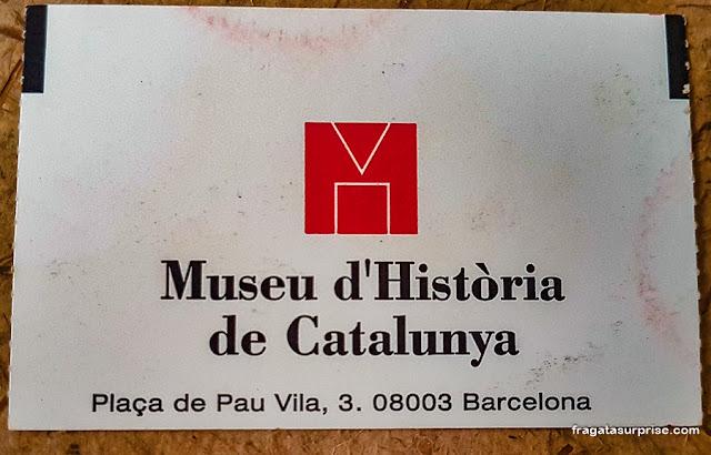 Ingresso para o Museu Histórico da Catalunha, em Barcelona