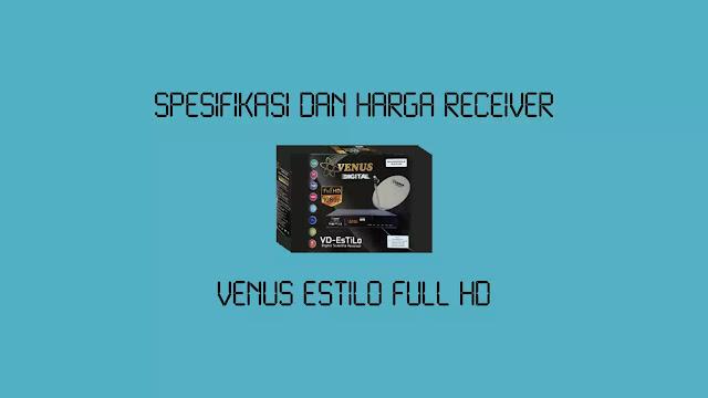 Spesifikasi dan Harga Receiver Venus Estilo Full HD Ninmedia