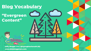 Mengenal Pengertian Istilah Apa Itu Evergreen Content Di Blog