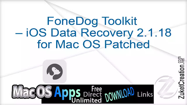 FoneDog Toolkit – iOS Data Recovery 2.1.18 for Mac OS Patched