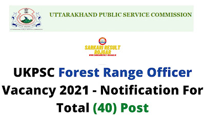 UKPSC Forest Range Officer Vacancy 2021 - Notification For Total (40) Post