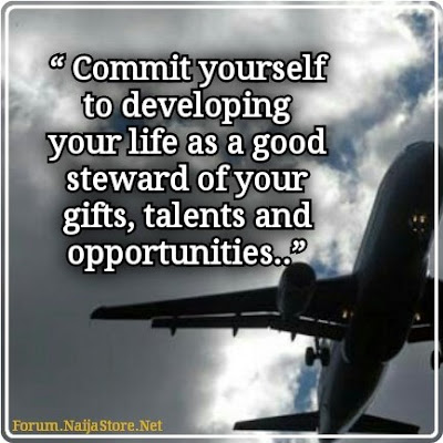 Quotes: Commit Yourself to Developing Your Life as a Good Steward of Your Gifts, Talents and Opportunities