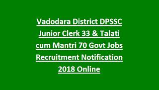 Vadodara District DPSSC Junior Clerk 33 & Talati cum Mantri 70 Govt Jobs Recruitment Notification 2018 Online