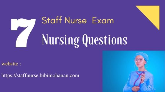 Staff Nurse Exam Questions Kerala PSC -Nursing MCQ Questions 7