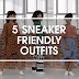 5 SNEAKER FRIENDLY OUTFITS