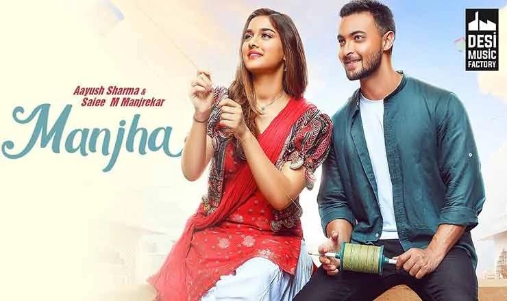 Manjha Full Song Lyrics & Mp3 - Aayush Sharma & Saiee M Manjrekar, Manjha Full Song Lyrics In English, Manjha Full Song Lyrics In Hindi