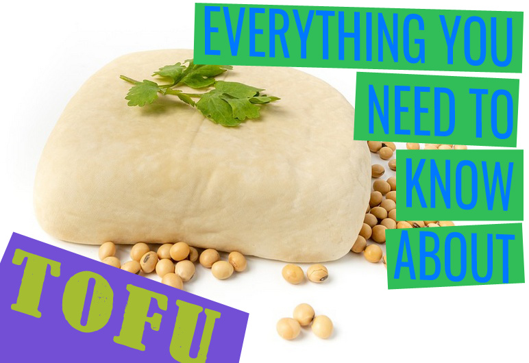 everything you need to know about tofu