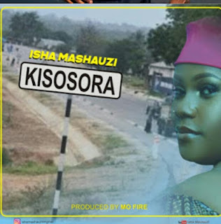 DOWNLOD AUDIO | Isha Mashauzi - Kisosora MP3