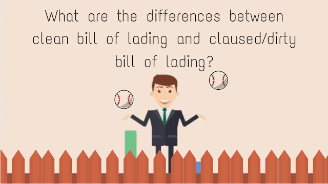 Clean Bill of Lading | Dirty Bill of Lading Differences