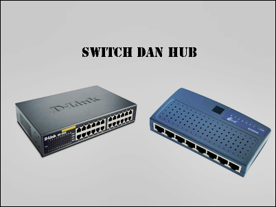 Perbedaan Hub dan Switch dalam jaringan komputer