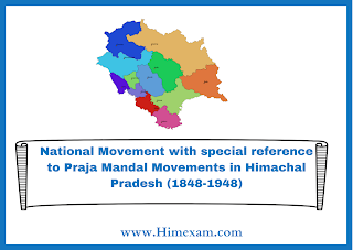 National Movement with special reference to Praja Mandal Movements in Himachal Pradesh (1848-1948)