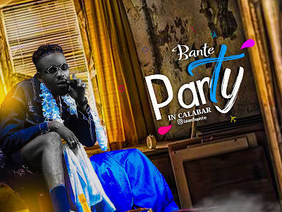 DOWNLOAD MP3: Bante - Party In Calabar | @iambante