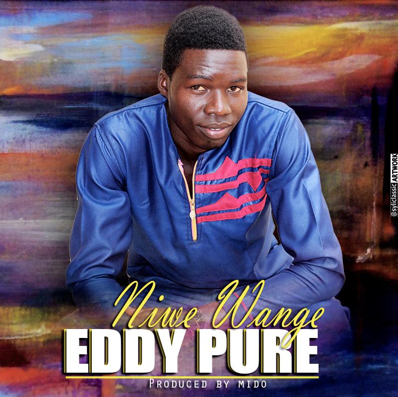 Eddy Pure - Niwe Wange