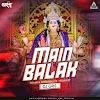 MAIN BALAK TU MATA SHERAWALIYE (REMIX) -DJ GRS