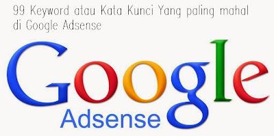 99 Keyword yang paling mahal di Google Adsense