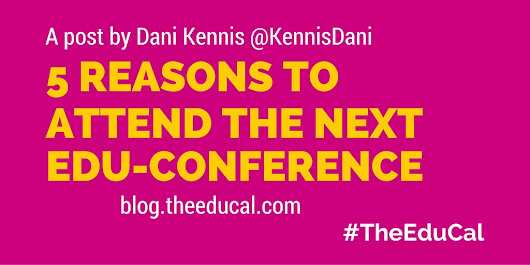 5 Reasons to Attend the Next Education Conference  ~ The Education Calendar Blog