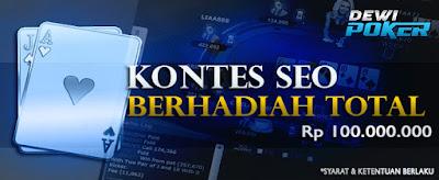 Kontes SEO terbaru 2019 Dewipoker total hadiah 100 juta