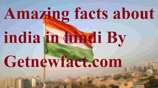 Amazing facts about india, getnewfact